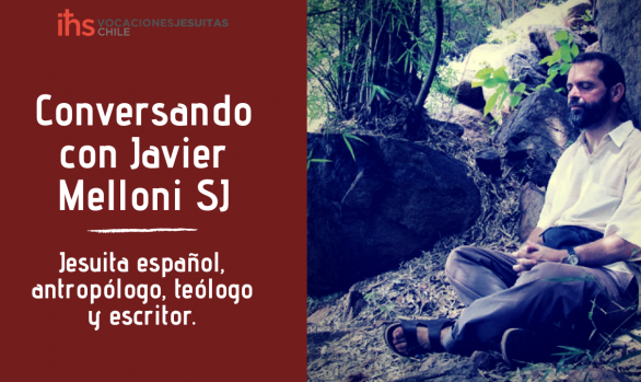 Conversando sobre la vocación con Javier Melloni SJ